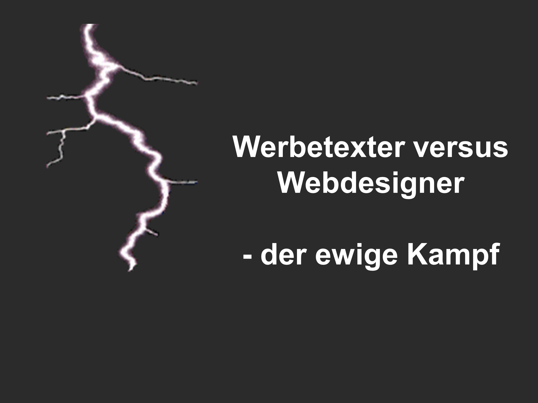Werbetexter versus Webdesigner – der ewige Kampf