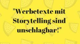 Storytelling macht Werbetexte unschlagbar!